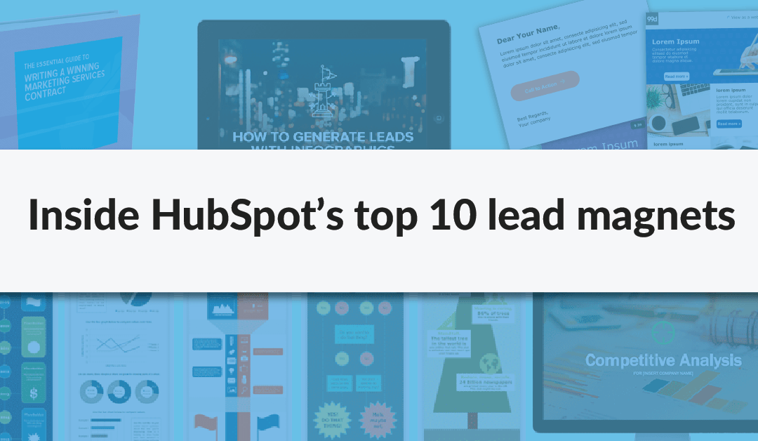 How to Write Content That Actually Gets Leads: HubSpot's 10 Best Lead Magnets [Teardown]