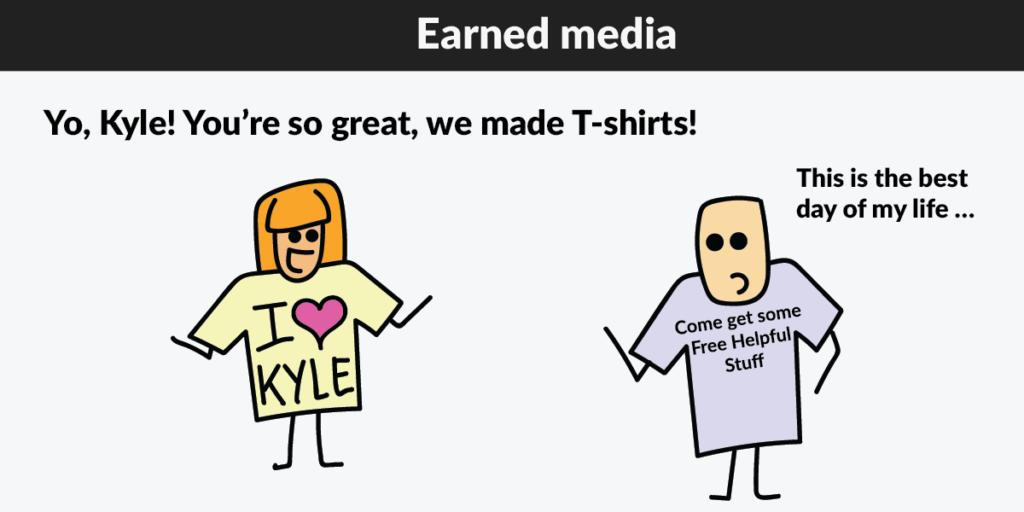 earned media shirt