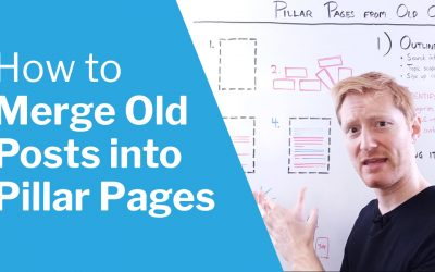 How to Build Pillar Pages out of Old Blog Posts